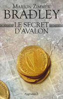 Les dames du lac / Le secret d'Avalon