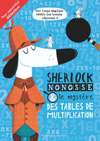SHERLOCK NONOSSE ET LE MYSTERE DES TABLES DE MULTIPLICATION