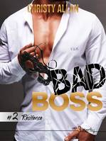 Bad Boss, #2 Résilience