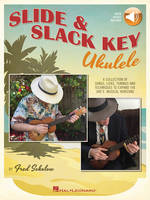 Slide & Slack Key Ukulele, A Collection of Songs, Licks, Tunings and Techniques to Expand the Uke's Musical Horizons