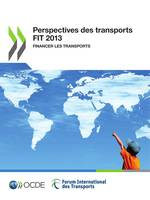 Perspectives des transports FIT  2013, Financer les transports