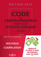 Code de l'expropriation pour cause d'utilité publique 2015 - 1re édition