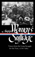 American Women's Suffrage: Voices from the Long Struggle for the Vote