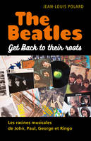 The Beatles: Get Back to their roots, Les racines musicales de John, Paul, George et Ringo