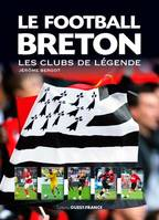Le Football breton, Les clubs de légende
