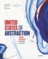 United States of Abstraction., Artistes américains en France, 1946-1964