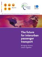 The Future for Interurban Passenger Transport, Bringing Citizens Closer Together