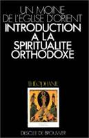 Introduction à la spiritualité orthodoxe, un exposé de la tradition orthodoxe ascétique et mystique