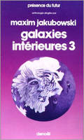 Galaxies intérieures (Tome 3), Une anthologie de science-fiction moderne britannique