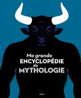 Ma grande encyclopédie de mythologie