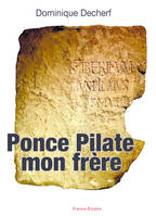 PONCE PILATE MON FRERE