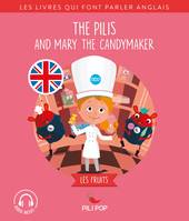 The Pilis and Mary the Candymaker