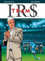 IRS team, 1, I.R.$. TEAM - Tome 1 - Football Connection