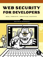 Web Security for Developers, Real Threats, Practical Defense