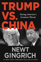 Trump vs. China, Facing America's Greatest Threat