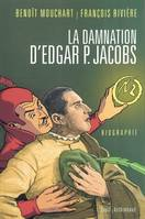 La damnation d'Edgar P. Jacobs, biographie
