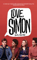 Love Simon - tie-in (Moi, Simon, 16 ans, Homo Sapiens)