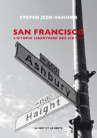 San Francisco, L'Utopie libertaire des sixties