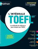 L'intégrale TOEFL - Conforme au test officiel - 2020