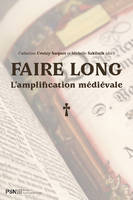 Faire long. L'amplification médiévale