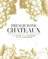 French Wine Châteaux, Distinctive vintages and their estates