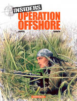 Insiders, 2, Opération offshore, Volume 2, Opération offshore