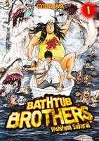 Bathtub brothers -