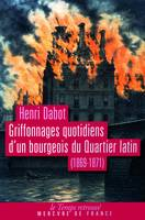 Griffonnages quotidiens d'un bourgeois du Quartier latin, (1869-1871)