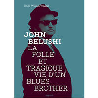 John Belushi / la folle et tragique vie d'un Blues Brother