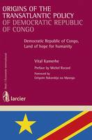 Origins of the transatlantic policy of Democratic Republic of Congo, Democratic Republic of Congo, Land of hope for humanity