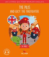 The Pilis and Lucy the Firefighter, La ville