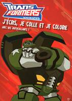 J'ECRIS  JE COLLE  JE COLORIE AVEC DES AUTOCOLLANTS T1 TRANSFORMERS ANIMATED