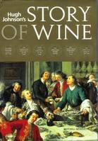 Hugh Johnson's Story of Wine