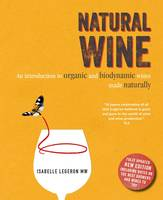 Natural Wine (Anglais), An introduction to organic and biodynamic wines made naturally