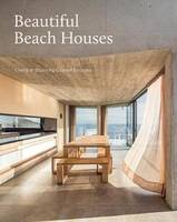 Beautiful Beach Houses /anglais