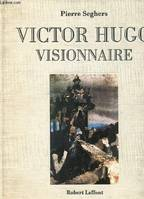 Victor Hugo visionnaire