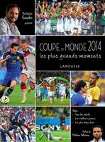 Coupe du Monde 2014 - Les plus grands moments