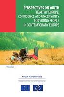 Healthy Europe: confidence and uncertainty for young people in contemporary Europe