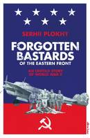 Forgotten Bastards of the Eastern Front, An Untold Story of World War II
