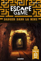 Escape game, Danger dans la mine, Danger dans la mine