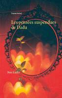 LES PENSEES SUSPENDUES DE DADU - NOS EXCES