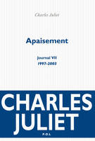 Apaisement - Journal VII (1997-2003)