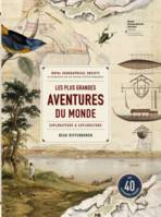 Les plus grandes aventures du monde / explorateurs & explorations
