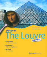 Discover The Louvre together, for children, 18 discovery cards, for parents, 9 featured galleries, at home, 16 activities