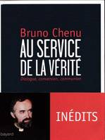 Au service de la vérité, Dialogue, Conversion, Communion