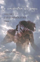Tome 1, La Conspiration des anges - Tome 1