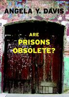 ARE PRISONS OBSOLETE ?