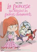 LA PRINCESSE QUI DETESTAIT LES PRINCES CHARMANTS