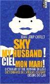 Sky my husband ! Ciel mon mari !, dictionary of the running English