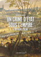 Un crime d'État sous l'Empire , L'affaire Palm
